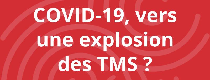 COVID-19 vers une explosion des TMS